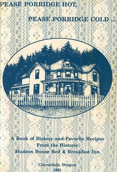 """My self-published recipe book from my Bed & Breakfast Inn, The Hudson House B, in Cloverdale, Oregon (1991). The house is the home of the Marshall Family, in """"the thing with feathers."""" *Visit my website to read free excerpts from """"the thing with feathers."""""""