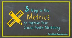 Do you review your website's metrics on a regular basis? This article shows five ways metrics can improve your social media marketing.