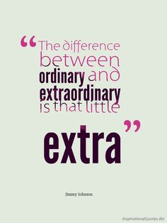 ordinary to extraordinary with extra effort...