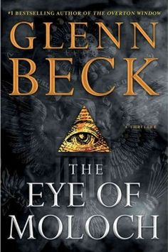 The Eye of Moloch (BOOK)--Hunted by mercenaries, Molly Ross draws together a small group willing to risk their lives to infiltrate a secure location holding secrets that, if revealed, would forever change the way Americans view their place in history.