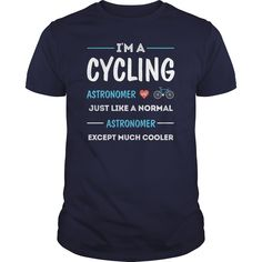 Im a #Cycling ASTRONOMER and I Love #Cycling,  Order HERE ==> https://ushirts.net/?/Fitness/110133398-310361851.html?89701,  Please tag & share with your friends who would love it ,  #superbowl #birthdaygifts #renegadelife
