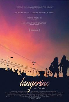 Exclusive: Sean Baker's Sundance Smash 'Tangerine' Gets a Gorgeous, Retro Poster Good Movies On Netflix, 2015 Movies, Movies To Watch, Movies Online, April Movies, Rotten Tomatoes, Best Indie Movies, Greatest Movies, Indie Movies