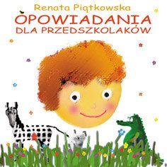 Opowiadania dla przedszkolaków-Piątkowska Renata