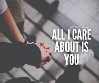 All I Care About Is You