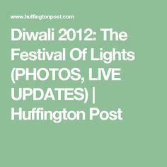 Diwali 2012: The Festival Of Lights (PHOTOS, LIVE UPDATES) | Huffington Post