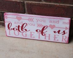 You and me Me and you Both of us Together Wooden Sign, Handmade Valentine's Day Decor, Both of us Together Sign