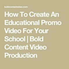 How To Create An Educational Promo Video For Your School | Bold Content Video Production