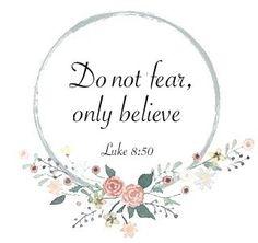Do Not Fear, Only Believe