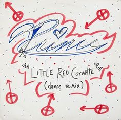 """A pre-release 12-inch single of """"Little Red Corvette"""" given to Vanity by Prince. The album contains multiple versions of the song's dance remix.   The white album sleeve has been decorated with marker, possibly by Prince or Vanity, and reads """"Prince/ Little Red Corvette/ (dance re-mix)."""""""