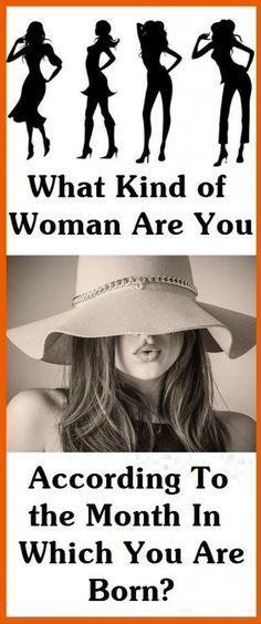 What Kind of Woman Are You According To the Month In Which You Are Born?