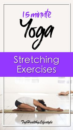 """15 Minute Yoga Stretching Exercises 