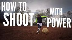 How to Shoot a Soccer Ball with Power