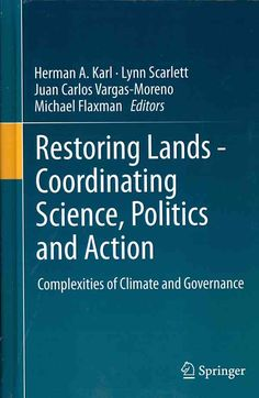 Restoring Lands - Coordinating Science, Politics and Action: Complexities of Climate and Governance