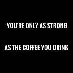 Have a strong day everyone. #stronglikemycofee #coffeegeek