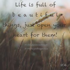Life is full of beautiful things, just open your heart for them! #100daysofhappiness #happyperson #happiness #love #openyourheart #lifeasaninvestment