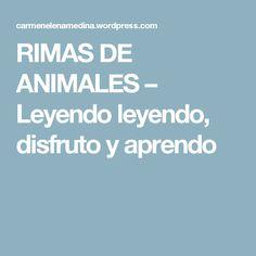 RIMAS DE ANIMALES – Leyendo leyendo, disfruto y aprendo
