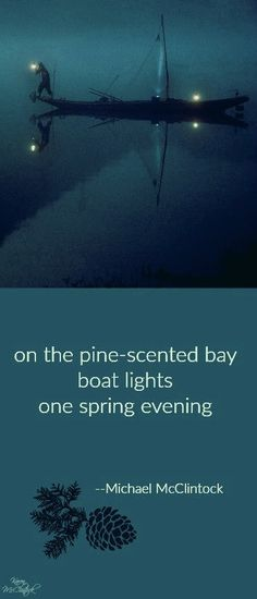Haiku poem: on the pine-scented bay-- by Michael McClintock.