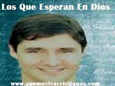 Marcos Vidal,  Los Que Esperan En Dios