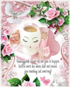 Lekker Dag, Goeie More, Afrikaans Quotes, Beautiful Flowers, Tea Cups, Inspiration, Blessings, Biblical Inspiration, Cup Of Tea