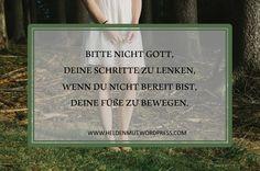 Lasst uns gehen, wohin Gott uns ruft:   https://heldenmut4110.wordpress.com/2015/09/28/eine-lebenslektion-von-jesaja/#more-394