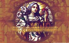 """""""Trust God that you are exactly where you are meant to be."""" -St. Teresa of Avila"""