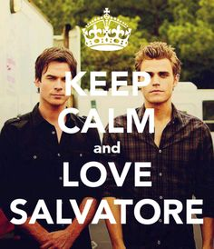 Keep calm and love salvatore brothers