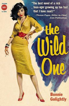 The Wild One Bonnie Golightly - The Wild One Avon T-194 (1957) Cover art by George Ziel pulp fiction fashion vintage style 50s 60s yellow sheath wiggle dress red belt shoes shirt