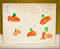 """Pumpkin patch craft. """"I am the vine; you are the branches. If a man remains in me and I in him, he will bear much fruit; apart from me you can do nothing."""" John 15:5"""