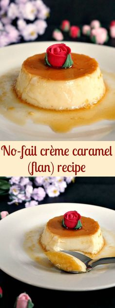 No-fail crème caramel (flan) recipe, an easy dessert that is so scrumptious and sure to please everyone. Perfect for a romantic meal for two. Best Dessert Recipes, Sweets Recipes, Easy Desserts, Delicious Desserts, Yummy Food, Xmas Recipes, Creme Caramel Flan Recipe, Caramel Recipes, Flan Recipe Without Condensed Milk