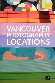 Top Vancouver Photography Spots (For Blog + Instagram Photos) | Ever wondered where bloggers and Instagrammers find those perfect photo backdrops? Well if you're in the Vancouver area you're in luck. Click through for a list of Vancouver photography locations--full of colourful walls and cool street art.