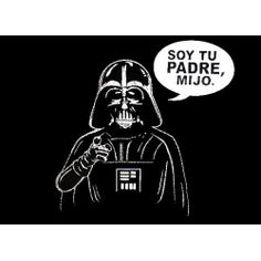 """Sounds so much funnier in Spanish! """"soy tu papa"""""""