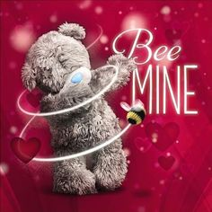 Holographic Bee Mine Me to You Bear Valentines Day Card : Me to You Bears Online - The Tatty Teddy Superstore. Tatty Teddy, Valentines Day Wishes, Bear Valentines, Valentine Messages, Teddy Bear Quotes, Teddy Beer, Teddy Bear Pictures, Blue Nose Friends, Bear Graphic