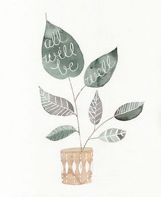 Plant with comforting phrases by Julianna Swaney, via Flickr