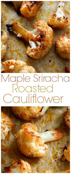 Maple Sriracha Roasted Cauliflower - my favorite way to eat cauliflower! Sweet, spicy, and SO delicious!