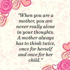 When You Are A Mother, You Are Never Really Alone In Your Thoughts