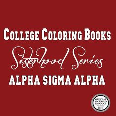 Heya, Alpha Sigma Alpha!  College Coloring Books presents the Sisterhood Series: the first-ever custom adult coloring books designed for sororities and women's fraternities.  Inside these pages, you'll find some of the most-loved Alpha Sigma Alpha institutions, ready for your personal artistic touch:   Narcissus  Phoenix  Crown  Leadership  Bigs and Littles  And so much more!  Don your colors, put on