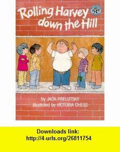Rolling Harvey Down the Hill (9780688122706) Jack Prelutsky, Victoria Chess , ISBN-10: 0688122701  , ISBN-13: 978-0688122706 ,  , tutorials , pdf , ebook , torrent , downloads , rapidshare , filesonic , hotfile , megaupload , fileserve