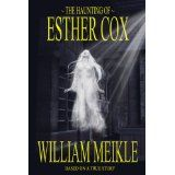 The Haunting of Esther Cox (Kindle Edition)By William Meikle