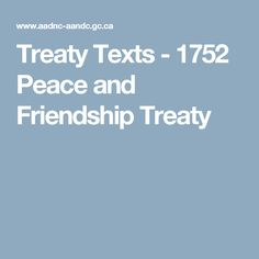 Treaty Texts - 1752 Peace and Friendship Treaty First Nations, Social Studies, Texts, Friendship, Peace, Texting, Sociology, Social Science, Room