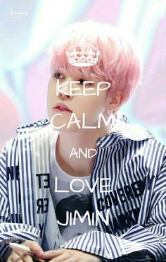 Keep Calm And Love Jimin