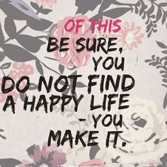 We hope you are making happy lives lovely people #qotd #wisewords #yearoftheyes