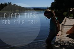 Vacation Photography Tips by Elizabeth Kartchner