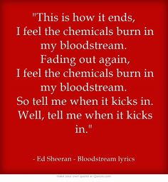 Ed Sheeran - Bloodstream. Sheeran song of the day! Only 6 more days until I see him! SO excited! :)