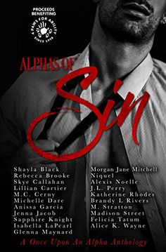 ►►►#PreOrder it Now! ✦ #AlphaOfSin ✦ Coming Oct 24th! ◄◄◄ Alphas of Sin Anthology ✦ 20 Authors ✦   Proceeds to benefit 4 Paws for Ability  ►Amazon: http://geni.us/IBD2X0h  ►►► BLURB◄◄◄ Once upon a time, knights in shining armor existed...  We were whisked off on their white horses, taken back to the castle, then crowned their princesses forever...  Then we grew up and wanted more.  Nights that never end. Passion that never dies. Dominance that never stops. Now, we want our alphas: sexy…