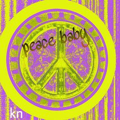 Peace Baby... __[Peace sign Art by Kathy Nail]  1/28/2017