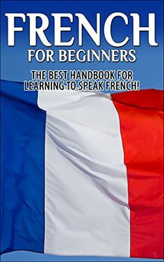 Free eBook for a limited time (no Kindle required). Download to your Kindle app or Cloud Reader for PC (opens into a browser) now before the price increases (please check first): French for Beginners; The Best Handbook for Learning to Speak French! (France, French, French Speaking, Speaking French, French Speaking Language, French Language, Learning French, Learn French)