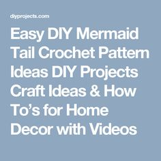 Easy DIY Mermaid Tail Crochet Pattern Ideas DIY Projects Craft Ideas & How To's for Home Decor with Videos