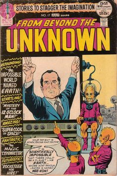 From Beyond the Unknown: A vintage comic book showing President Nixon and some space aliens
