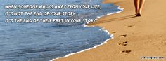 When some walks away from your life   it's not the end of your story   It's the end of their part in your story