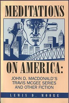 Moore, Lewis D - Meditations on America: John D. Macdonald's Travis Mcgee Series and Other Fiction